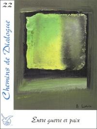 Roger Michel et Ilaria Morali - Chemins de Dialogue N° 22 Décembre 2003 : Entre guerre et paix.