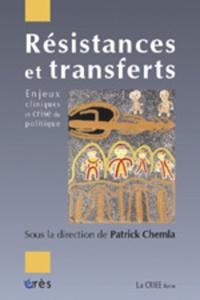 Résistances et transferts - Enjeux cliniques et crise du politique.pdf