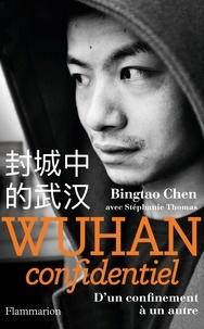 Chen Bingtao - Wuhan confidentiel - D'un confinement à un autre.