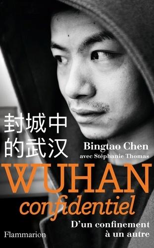 Wuhan confidentiel. D'un confinement à un autre