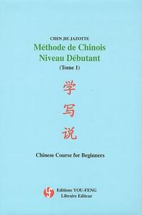 Chen-Jie Jazotte - Méthode de Chinois Niveau débutant - Tome 1. 1 CD audio