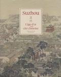 Chen Jingsha et Xu Yang - Suzhou, l'âge d'or d'une cité chinoise - Avec un livre et un dépliant.