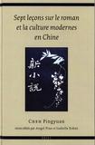 Chen Pingyuan - Sept leçons sur le roman et la culture modernes en Chine.