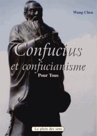 Confucius et le confucianisme pour tous - Chen Wang pdf epub