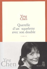 Chen Ying - Querelle d'un squelette avec son double.