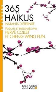 Cheng Wing fun - 365 haïkus - Instants d'éternité.