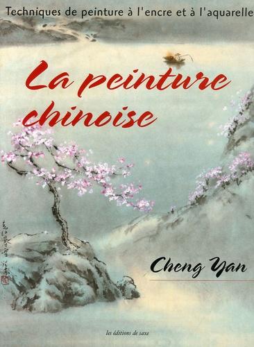 Cheng Yan - La peinture chinoise - Techniques de peinture à l'encre et à l'aquarelle.
