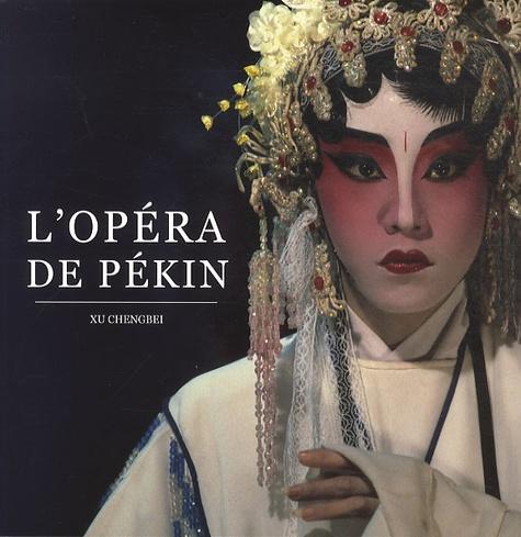 Chengbei Xu - L'opéra de Pékin.