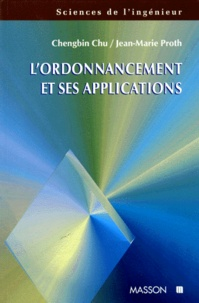 Chengbin Chu et Jean-Marie Proth - L'ordonnancement et ses applications.