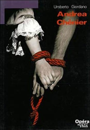 Chénier - Andrea Chénier.