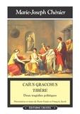Chénier - Caïus Gracchus. Tibère - Deux tragédies politiques.