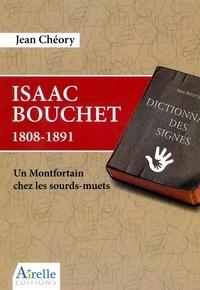 Cheory Jean - Isaac Bouchet 1808-1891 - Un Montfortain chez les sourds-muets.