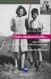 Mona Ozouf - «Chère Mademoiselle...» - Alice Ferrières et les enfants de Murat, 1941-1944 - Préface de Mona Ozouf.