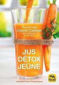 Cherie Calbom et John Calbom - Jus détox jeûne.