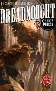Cherie Priest - Dreadnought (Le Siècle mécanique, Tome 3).