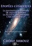 Chérif Arbouz - Épopées cosmiques - Tétralogie d'anticipation.