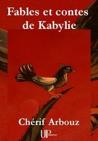 Chérif Arbouz - Fables et contes de Kabylie - Contes.