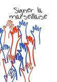 Chérif Blein et Zohra Abdelgheffar - Signer la Marseillaise. 1 DVD
