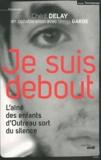 Chérif Delay - Je suis debout - L'aîné des enfants d'Outreau sort du silence.
