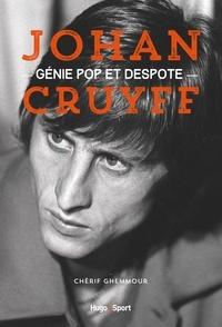 Chérif Ghemmour - Johan Cruyff - Génie pop et despote.