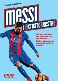 Chérif Ghemmour - Messi, l'extraterrestre.
