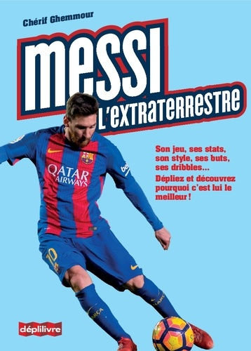 Chérif Ghemmour - Messi, l'extraterrestre.