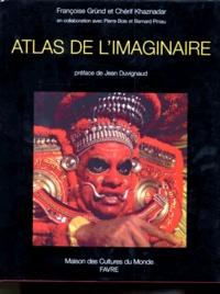 Chérif Khaznadar et Françoise Gründ - Atlas de l'imaginaire.