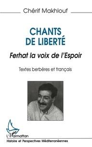 Chérif Makhlouf - Chants de liberté - Ferhat la voix de l'espoir....