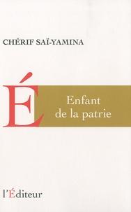 Chérif Saï-Yamina - Enfant de la patrie.