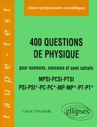 400 Questions de physique- Pour examens, concours et sans calculs, MPSI, PCSI, PTSI, PSI, PSI*, PC, PC*, MP, MP*, PT, PT* - Chérif Zananiri   Showmesound.org