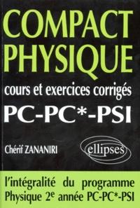 COMPACT PHYSIQUE. Cours et exercices corrigés, PC-PC*-PSI - Chérif Zananiri   Showmesound.org