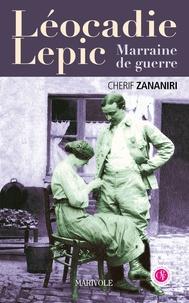 Chérif Zananiri - Léocadie Lepic, Marraine de guerre.