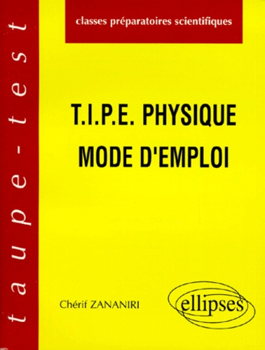 Chérif Zananiri - TIPE physique - Mode d'emploi.