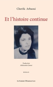 Cherifa Arbaoui - Et l'histoire continue.