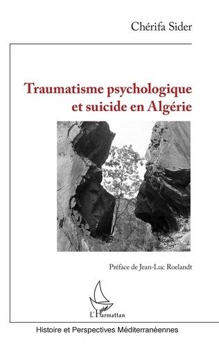 Chérifa Sider - Traumatisme psychologique et suicide en Algérie.