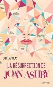 Cherise Wolas - La Résurrection de Joan Ashby.