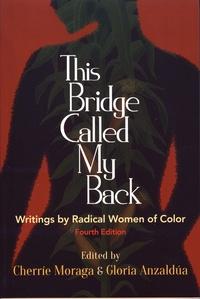 Cherrie Moraga et Gloria Anzaldua - This Bridge Called My Back - Writings by Radical Women of Color.