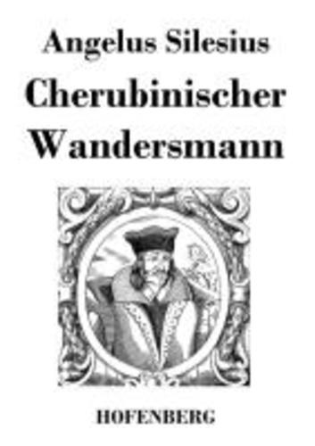 Cherubinischer Wandersmann.