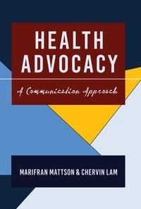 Chervin Lam et Marifran Mattson - Health Advocacy - A Communication Approach.