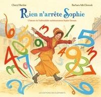 Rien n'arrête Sophie- L'histoire de l'inébranlable mathématicienne Sophie Germain - Cheryl Bardoe | Showmesound.org