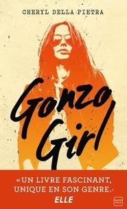 Cheryl Della Pietra - Gonzo Girl.