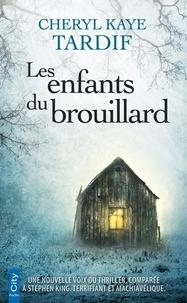 Ebook nederlands téléchargé gratuitement Les enfants du brouillard par Cheryl Kaye Tardif en francais 9782824612980