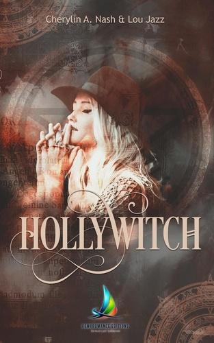 Hollywitch - L'intégrale. Roman lesbien fantastique