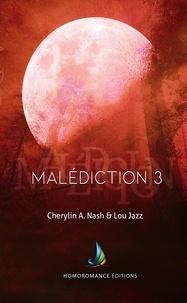 Cherylin A.Nash et Lou Jazz - Malédiction 3 | Livre lesbien, roman lesbien.