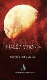Cherylin A.Nash et Lou Jazz - Malédiction 4 | Livre lesbien, roman lesbien.