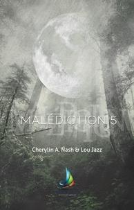 Cherylin A.Nash et Lou Jazz - Malédiction 5 | Livre lesbien, roman lesbien.