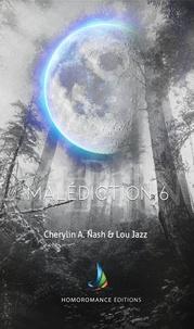 Cherylin A.Nash et Lou Jazz - Malédiction 6 | Livre lesbien, roman lesbien.