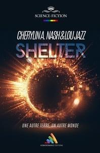 Cherylin A.Nash et Lou Jazz - Shelter.