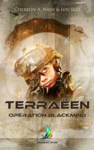 Cherylin A.Nash et Lou Jazz - Terraëen : Opération Blackmind - Tome 1 | Livre lesbien.