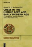 Chess in the Middle Ages and Early Modern Age - A Fundamental Thought Paradigm of the Premodern World.